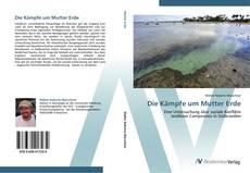 Portada del libro de Die Kämpfe um Mutter Erde