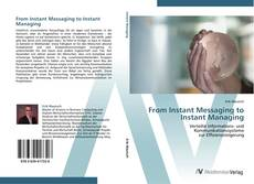 Bookcover of From Instant Messaging to Instant Managing