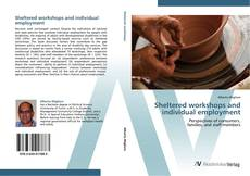 Copertina di Sheltered work­shops and individual employment