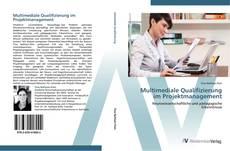 Copertina di Multimediale Qualifizierung im Projektmanagement