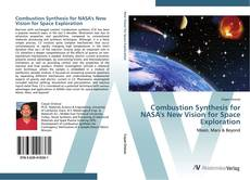 Bookcover of Combustion Synthesis for NASA's New Vision for Space Exploration