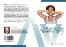 Bookcover of A Mentored Self-Help Intervention for Psychotic Symptom Management