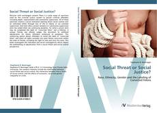 Bookcover of Social Threat or Social Justice?