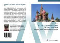 Bookcover of The New Cold War in the Post-Socialist Era