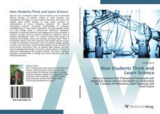 Bookcover of How Students Think and Learn Science