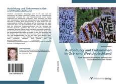 Bookcover of Ausbildung und Einkommen in Ost- und Westdeutschland