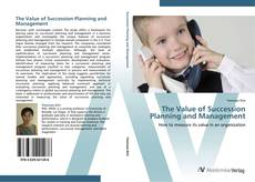 Copertina di The Value of Succession Planning and Management