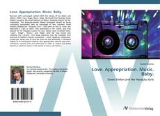 Bookcover of Love. Appropriation. Music. Baby.