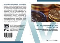 Bookcover of Die Haushaltsnotlage des Landes Berlin