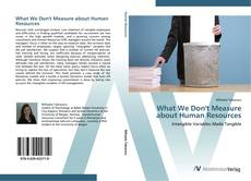 Обложка What We Don't Measure about Human Resources