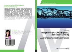 Couverture de Integrierte (Nachhaltigkeits)  Berichterstattung