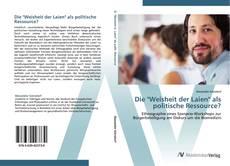 """Buchcover von Die """"Weisheit der Laien"""" als politische Ressource?"""