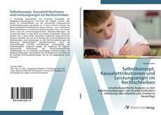 Selbstkonzept, Kausalattributionen und Leistungsangst im Rechtschreiben kitap kapağı