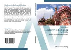 Bookcover of Studieren in Berlin und Moskau