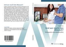 Bookcover of Und wer macht den Abwasch?