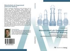 Buchcover von Männlichkeit als Gegenstand politischer Bildung