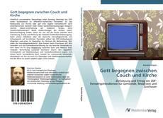 Bookcover of Gott begegnen zwischen Couch und Kirche