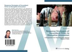 Bookcover of Response Strategies of Incumbent Firms to Disruptive Innovation