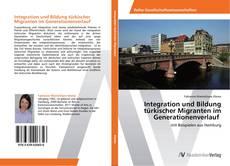 Bookcover of Integration und Bildung türkischer Migranten im Generationenverlauf