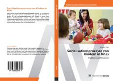 Couverture de Sozialisationsprozesse von Kindern in Kitas