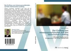 Bookcover of Der Einfluss von Interessenverbänden auf den Sächsischen Landtag