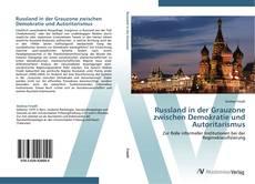 Russland in der Grauzone zwischen Demokratie und Autoritarismus kitap kapağı