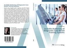 Bookcover of Scalable Authoring of Diagnostic Case Based Training Systems