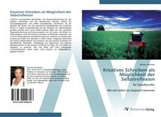 Bookcover of Kreatives Schreiben als Möglichkeit der Selbstreflexion