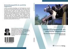 Bookcover of Entwicklungspolitik als westliche Hegemonie