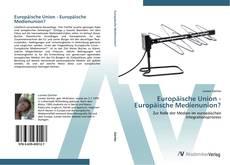 Buchcover von Europäische Union - Europäische Medienunion?