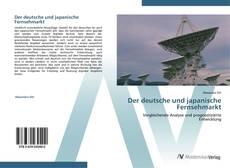 Bookcover of Der deutsche und japanische Fernsehmarkt