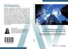 Bookcover of Die Erfolgszentren der Unternehmensgründung