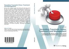 Copertina di Secondary Traumatic Stress:  Treatment and Management