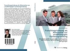 Buchcover von Franchisegründung als Alternative zur unabhängigen Existenzgründung