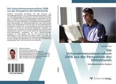 Copertina di Die Unternehmenssteuerreform 2008 aus der Perspektive des Mittelstands