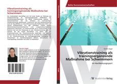 Portada del libro de Vibrationstraining als trainingsergänzende Maßnahme bei Schwimmern