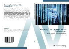 Bookcover of Securing Peer-to-Peer Video Conferences