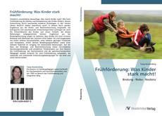 Buchcover von Frühförderung: Was Kinder stark macht!