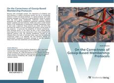 Bookcover of On the Correctness of Gossip-Based Membership Protocols