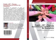 """Buchcover von Projekt: """"VIB"""" – Planung, Durchführung und Reflexion der Praxisphase"""