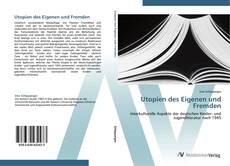 Bookcover of Utopien des Eigenen und Fremden