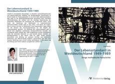Der Lebensstandard in Westdeutschland 1949-1989 kitap kapağı