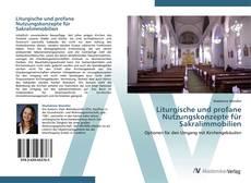 Bookcover of Liturgische und profane Nutzungskonzepte für Sakralimmobilien