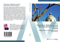 Bookcover of Education, Religiosity and the Cultivation of Social Capital