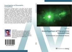 Borítókép a  Investigation of Parametric Instabilities - hoz