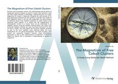 Bookcover of The Magnetism of Free Cobalt Clusters