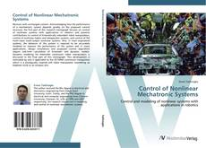 Bookcover of Control of Nonlinear Mechatronic Systems