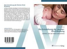 Обложка Die Entstehung der Mutter-Kind-Bindung