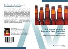 Portada del libro de The Patient's Intimate Partner in Couple Alcohol Treatment