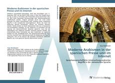 Moderne Arabismen in der spanischen Presse und im Internet kitap kapağı